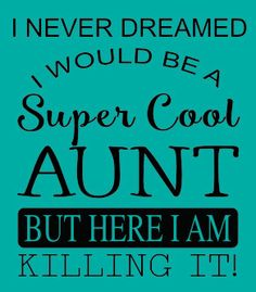 Cool quote about Aunt