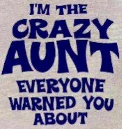 Crazy aunt quote