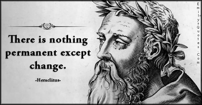 emilysquotes-com-permanent-except-change-wisdom-heraclitus1