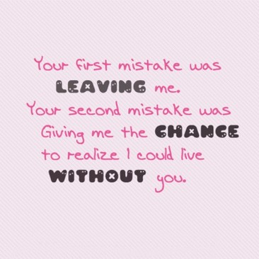 your-first-mistake-was-leaving-me-your-second-mistake-saying-quotes-pictures