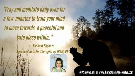 Pray and meditate everyday