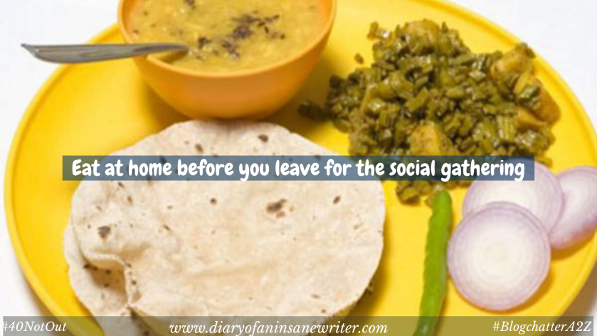 Eat at home before you leave for a social gathering.