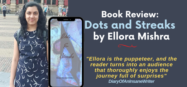 Dots and Streaks by Ellora Mishra