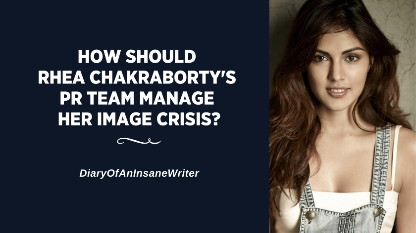 How should RHEA CHAKRABORTY'S PR TEAM manage her image crisis?