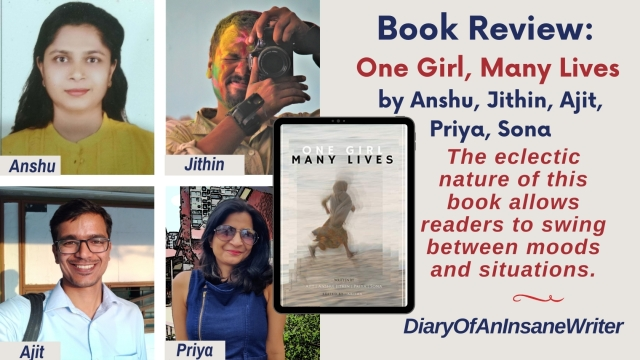 Book Review: One Girl, Many Lives By Ajit, Anshu, Jithin, Priya, Sona