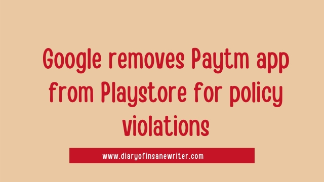 PayTM App Removed From Google Playstore For Policy Violations